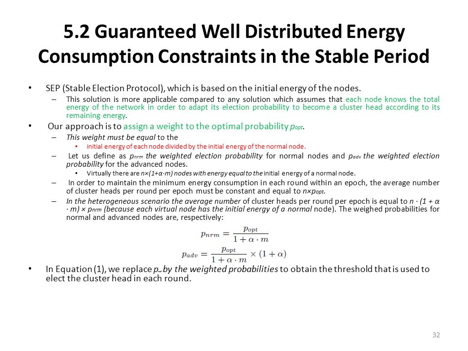 5.2 Guaranteed Well Distributed Energy Consumption Constraints in the Stable Period SEP (Stable Election Protocol), which is based on the initial ener