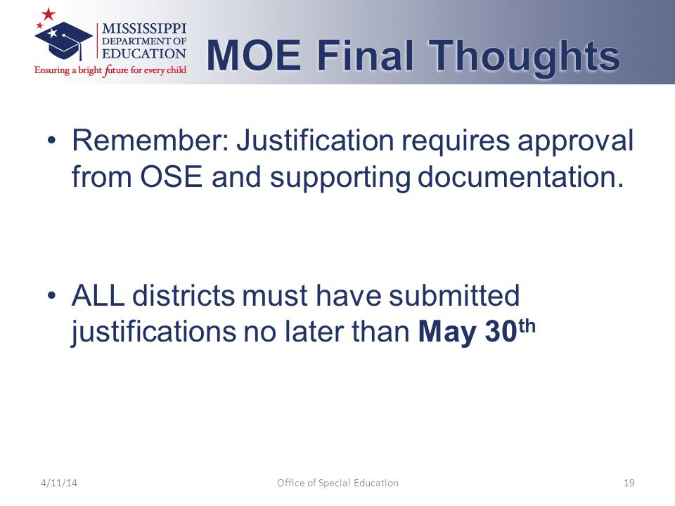 Remember: Justification requires approval from OSE and supporting documentation.