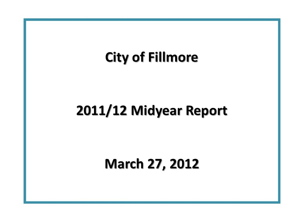 City of Fillmore 2011/12 Midyear Report March 27, 2012