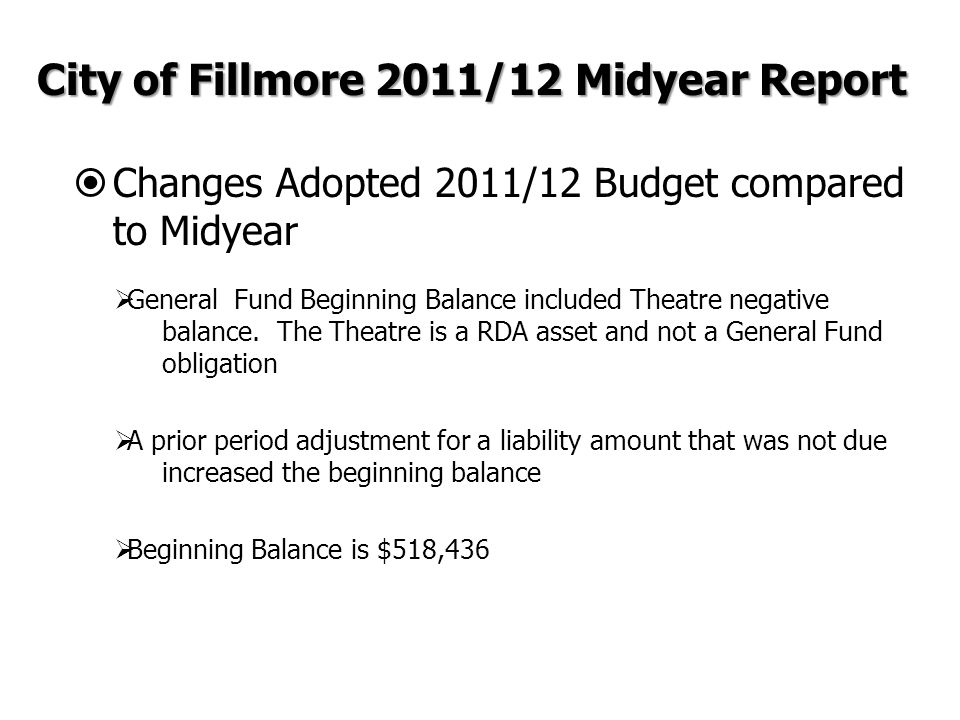  Changes Adopted 2011/12 Budget compared to Midyear  General Fund Beginning Balance included Theatre negative balance.