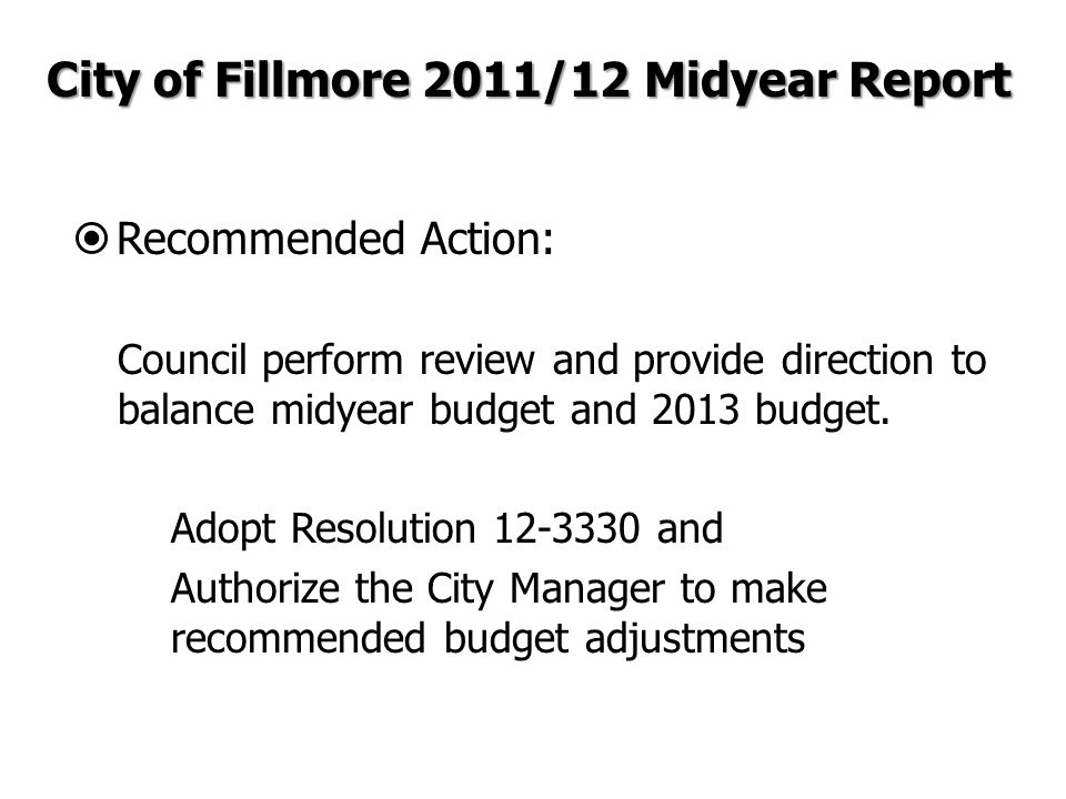  Recommended Action: Council perform review and provide direction to balance midyear budget and 2013 budget. Adopt Resolution 12-3330 and Authorize t