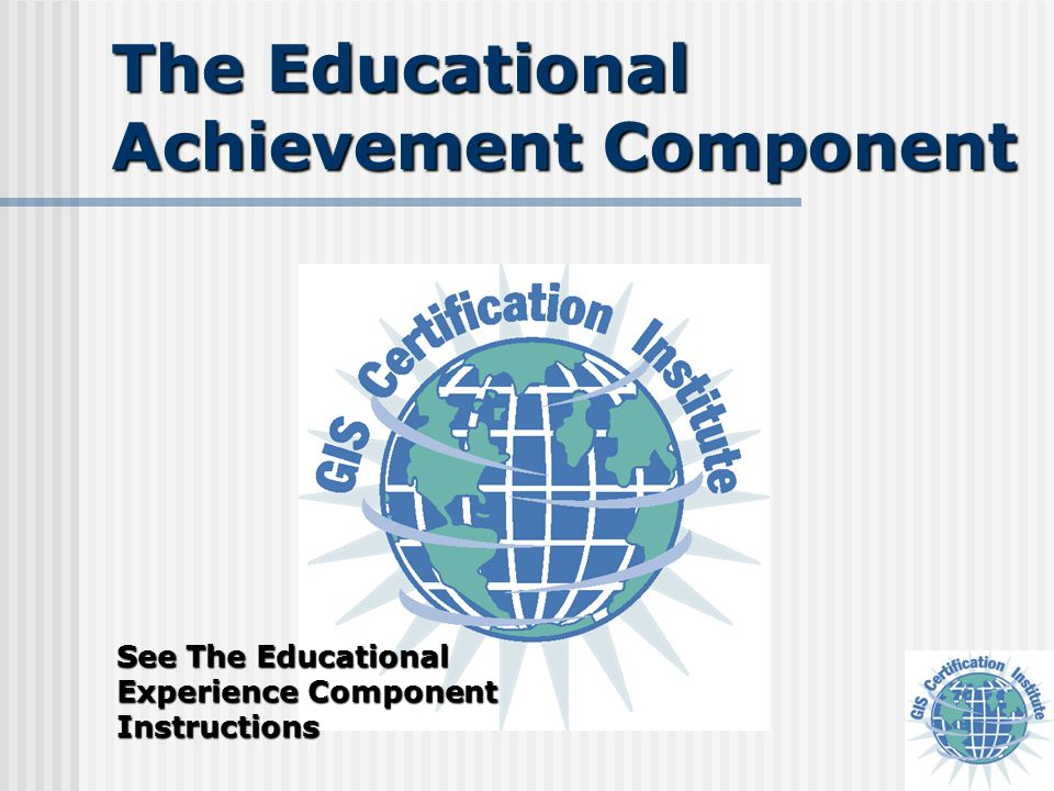 The Educational Achievement Component See The Educational Experience Component Instructions