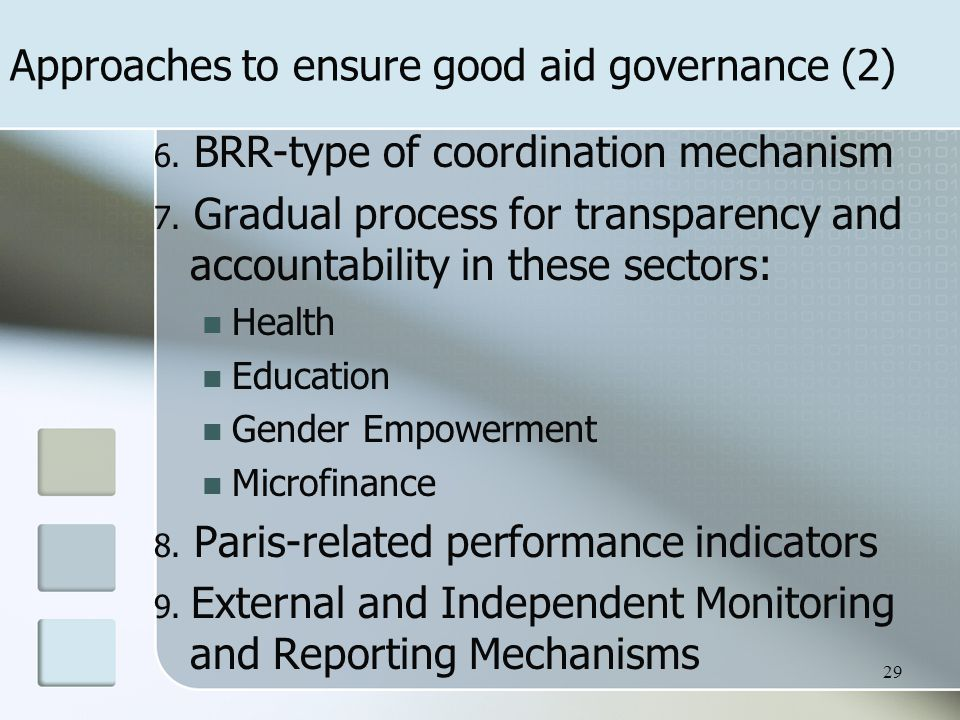 Approaches to ensure good aid governance (2) 6. BRR-type of coordination mechanism 7.