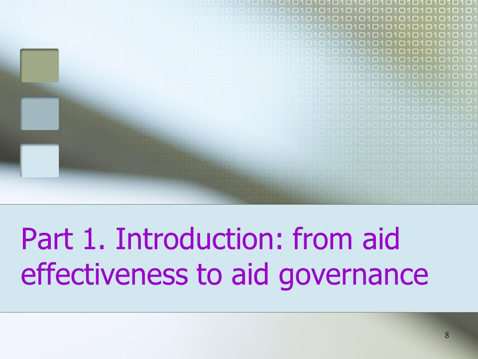 Part 1. Introduction: from aid effectiveness to aid governance 8