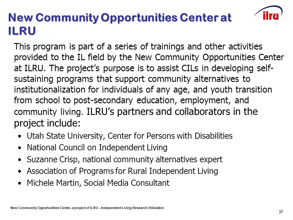 New Community Opportunities Center, a project of ILRU – Independent Living Research Utilization New Community Opportunities Center at ILRU This progra