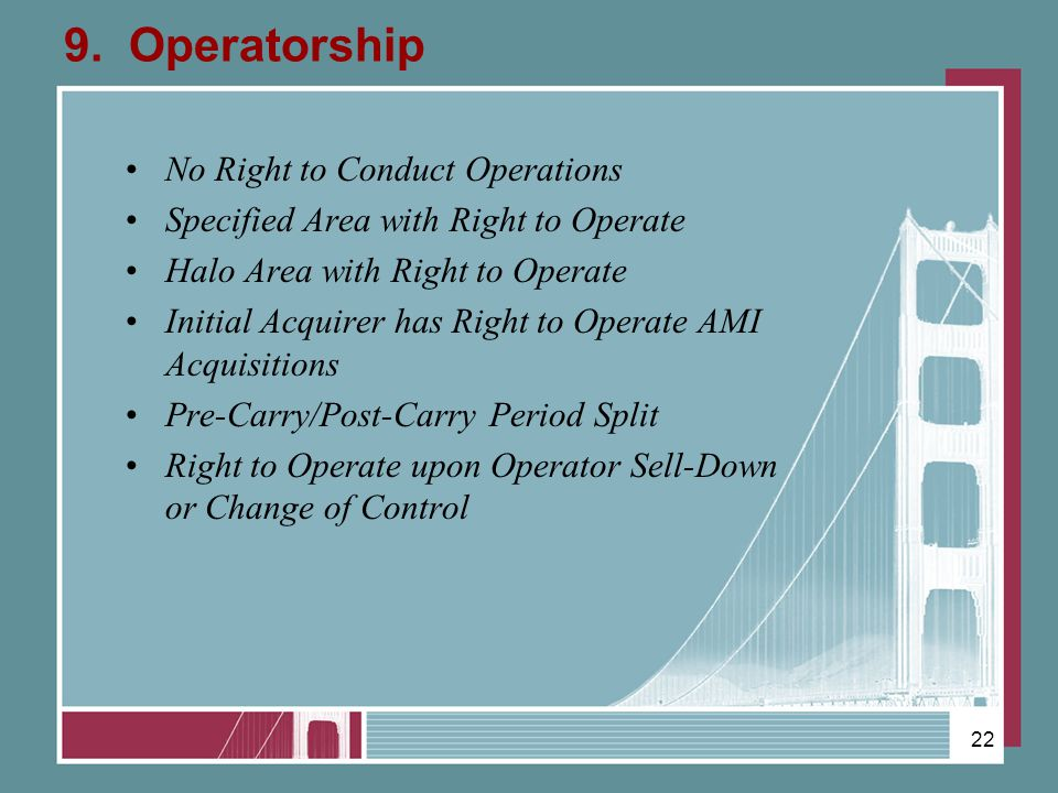 9. Operatorship No Right to Conduct Operations Specified Area with Right to Operate Halo Area with Right to Operate Initial Acquirer has Right to Oper