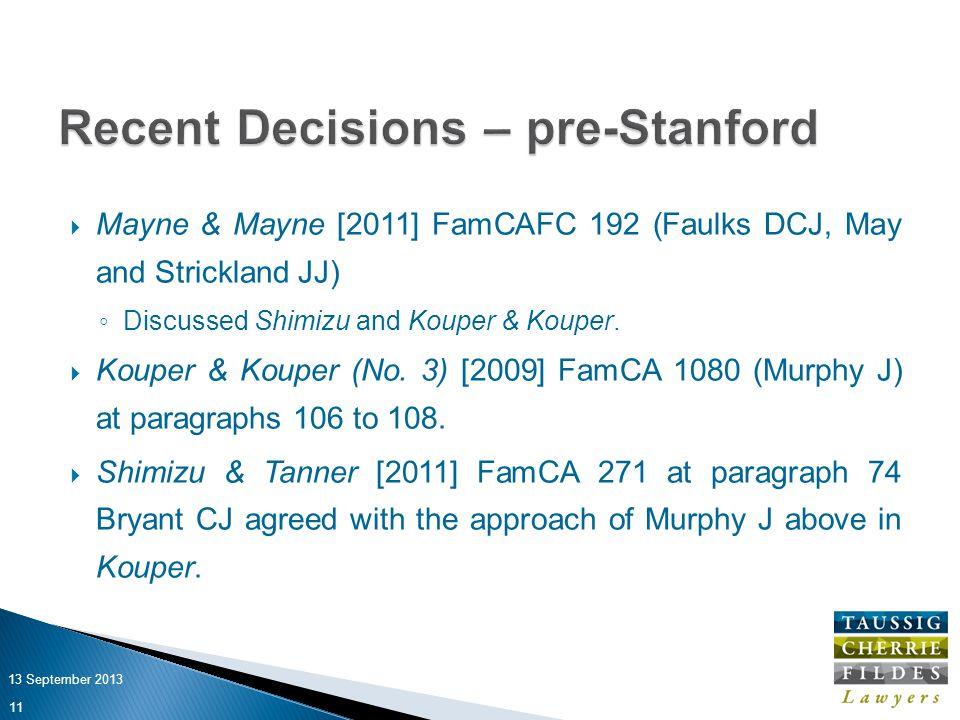  Mayne & Mayne [2011] FamCAFC 192 (Faulks DCJ, May and Strickland JJ) ◦ Discussed Shimizu and Kouper & Kouper.