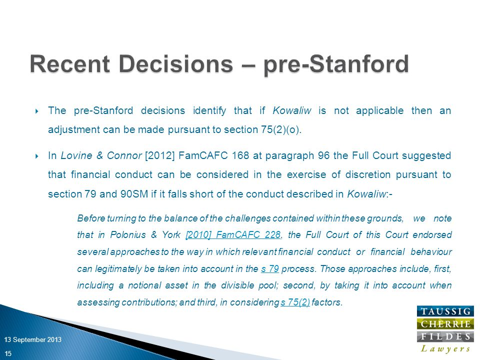  The pre-Stanford decisions identify that if Kowaliw is not applicable then an adjustment can be made pursuant to section 75(2)(o).