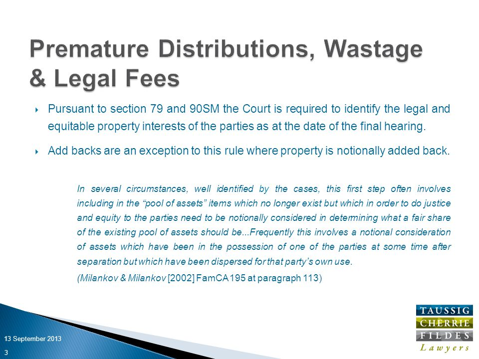  Pursuant to section 79 and 90SM the Court is required to identify the legal and equitable property interests of the parties as at the date of the final hearing.