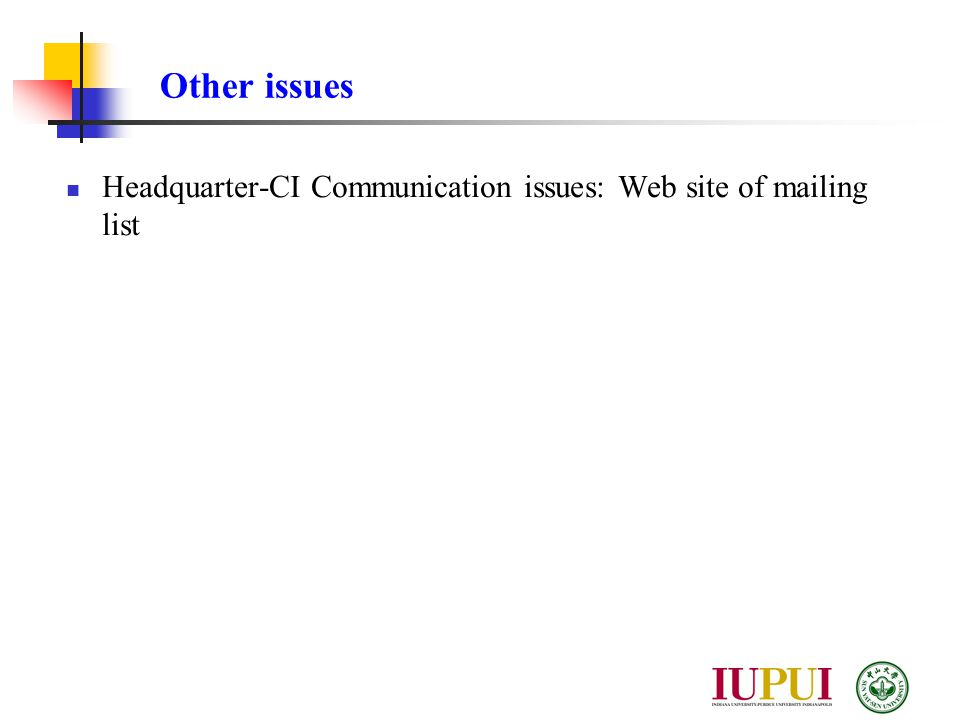 Headquarter-CI Communication issues: Web site of mailing list Other issues