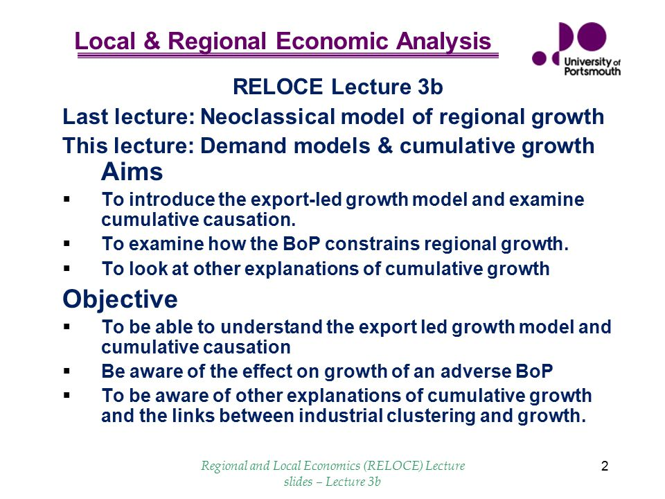 Local & Regional Economic Analysis Regional and Local Economics (RELOCE) Lecture slides – Lecture 3b 13 Evidence of the economic benefits of industrial agglomeration  Hanson (1998), North American economic integration and industry location, Oxford Review of Economic Policy.