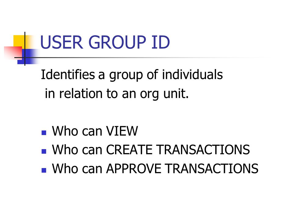 USER GROUP ID Identifies a group of individuals in relation to an org unit.