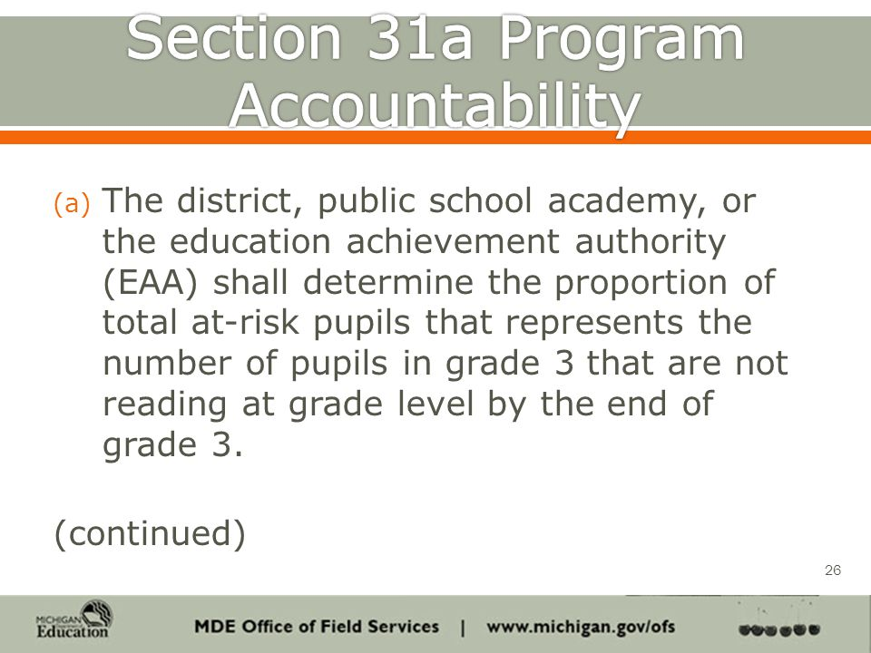 (a) The district, public school academy, or the education achievement authority (EAA) shall determine the proportion of total at-risk pupils that represents the number of pupils in grade 3 that are not reading at grade level by the end of grade 3.