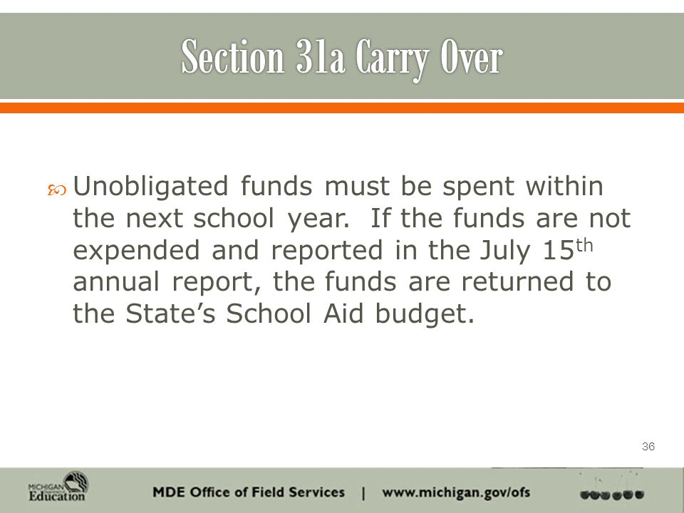  Unobligated funds must be spent within the next school year.