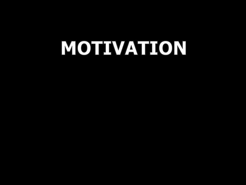 Classification of motivation 1.Positive and negative 2.Financial and non – financial 3.Extrinsic and intrinsic: Extrinsic motivation is available only after completion of the job.