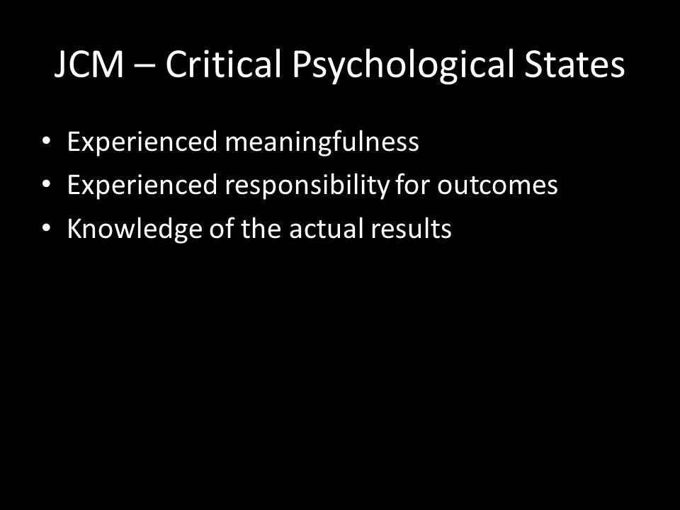 JCM – Core Job Dimensions Skill variety Task identity Task significance Autonomy Feedback