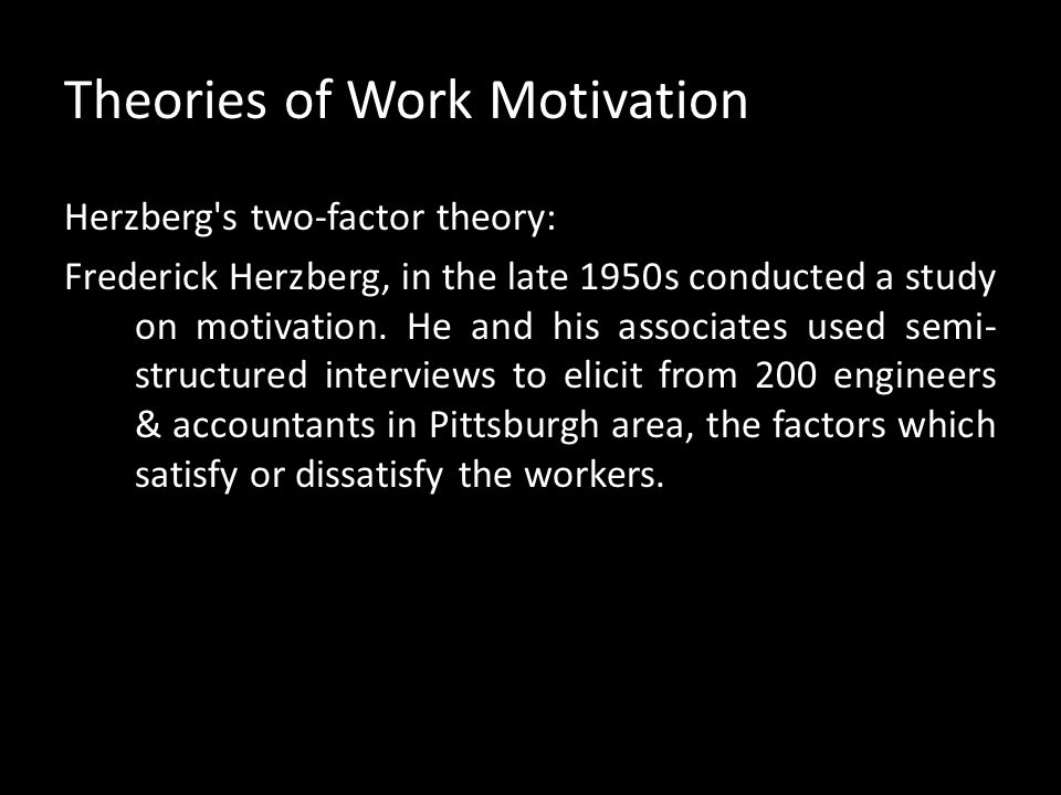 What are we going to cover Theories of Work Motivation – contd. – Herzberg's two-factor theory – Mc Gregor's theory – Vroom's Expectancy theory – Port