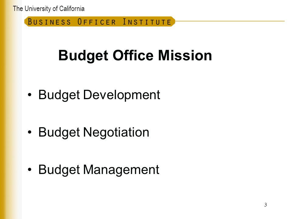 The University of California Budget Office Mission Budget Development Budget Negotiation Budget Management 3