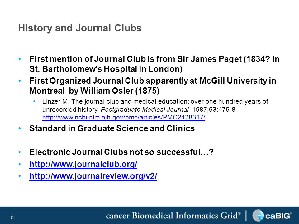 2 History and Journal Clubs First mention of Journal Club is from Sir James Paget (1834.