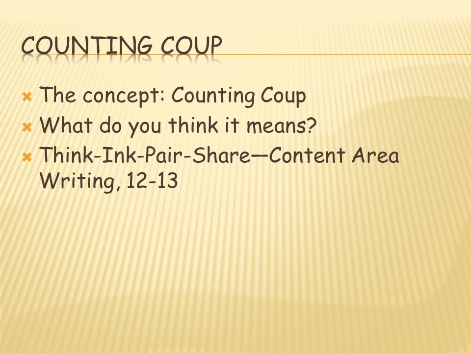  The concept: Counting Coup  What do you think it means.