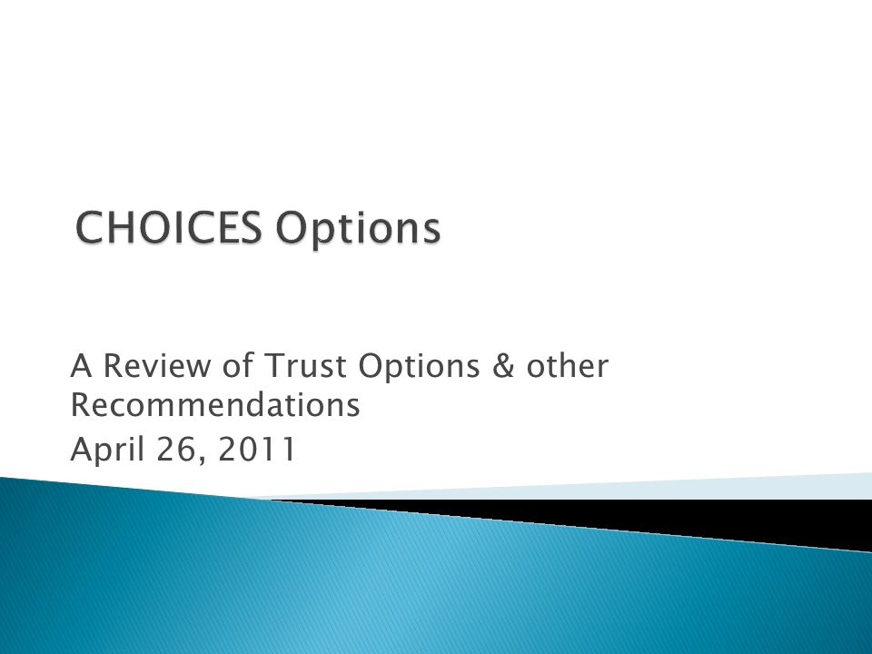  End CHOICES benefits Dec.31, 2011.  Cease taking new applications June 1, 2011.