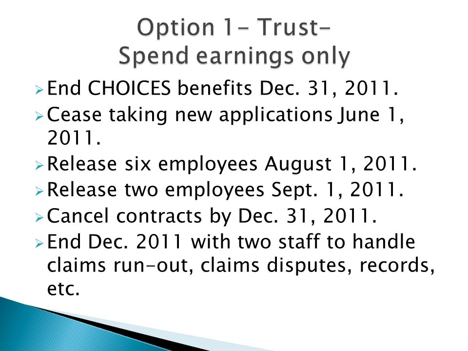  End CHOICES benefits Dec. 31, 2011.  Cease taking new applications June 1, 2011.