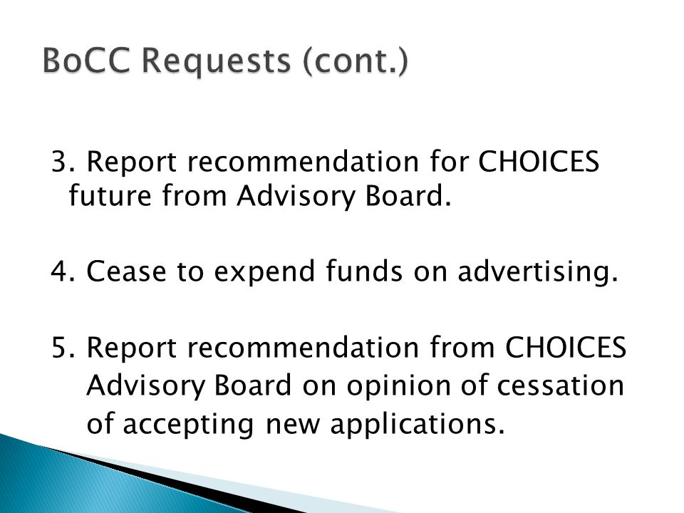 Completed actions: 1.Advisory Board recommendations sent to BoCC on February 18, 2011.