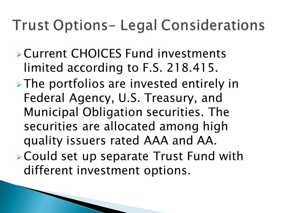  This Trust could, by Ordinance, be allowed to invest in higher risk/higher return investments.