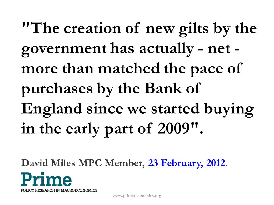 The creation of new gilts by the government has actually - net - more than matched the pace of purchases by the Bank of England since we started buying in the early part of 2009 .