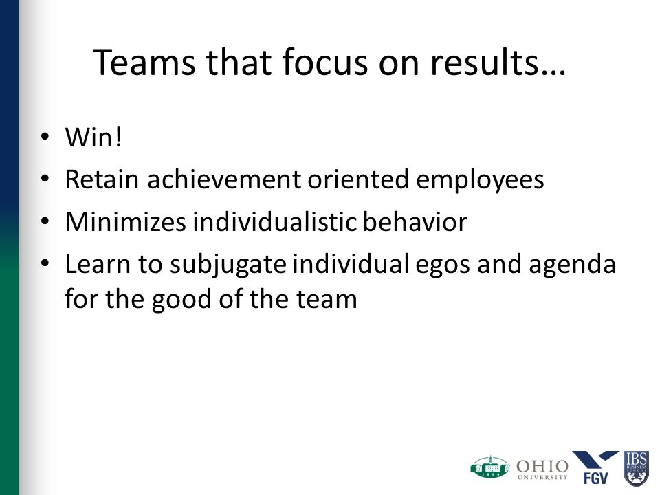Teams that focus on results… Win.