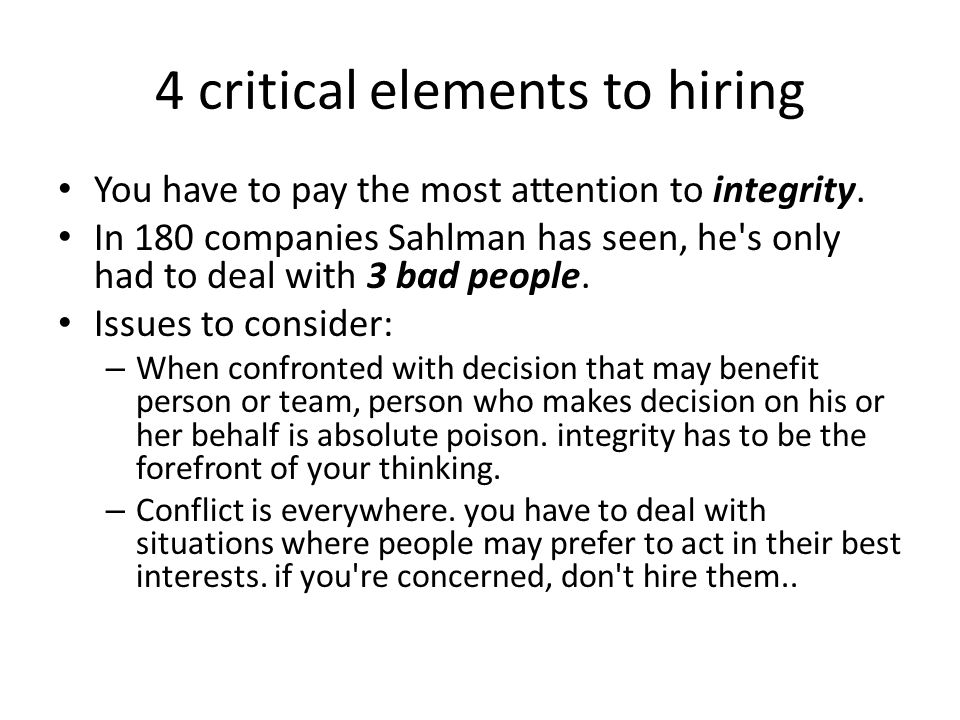 4 critical elements to hiring You have to pay the most attention to integrity.
