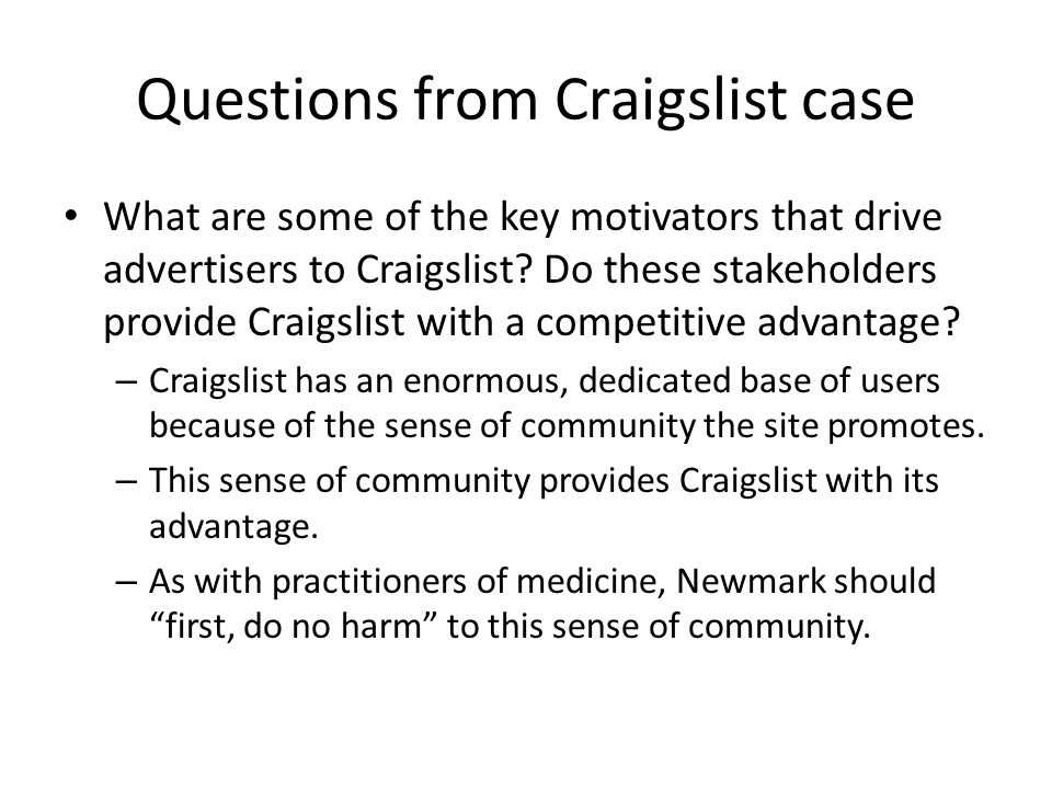 Questions from Craigslist case What are some of the key motivators that drive advertisers to Craigslist.