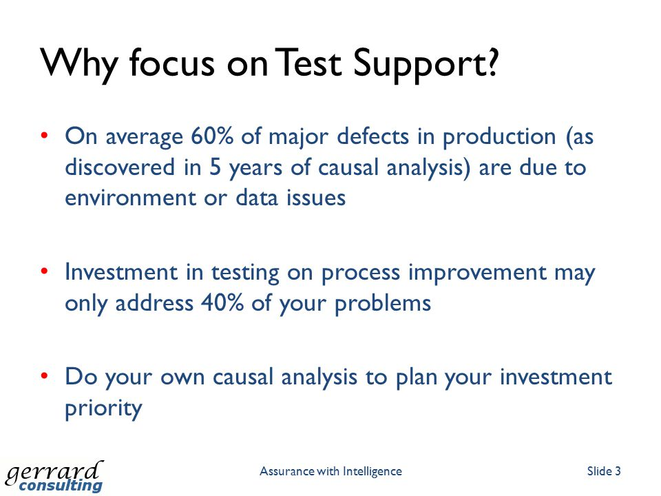 Why focus on Test Support.