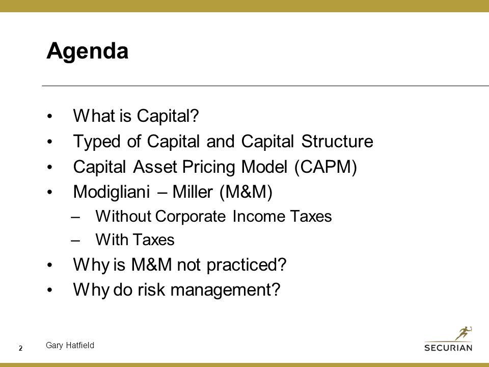 Gary Hatfield 2 Agenda What is Capital.
