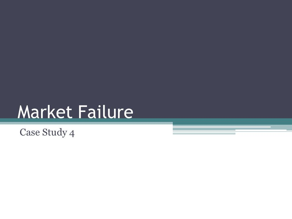 Market Failure Case Study 4