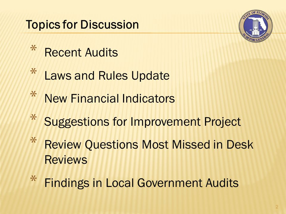 Recent Audits 3 * Local Government Audits  Required by law  AG's own authority  Citizen petition – municipalities  Request by local government  Direction by Legislative Auditing Committee * Released Audits  2012-081 – Assessment, Collection, and Remittance of Court-related Fines, Fees, and Other Charges, and Selected Reporting of Court-related Activities by Clerks of the Circuit Courts – AG's own authority  2012-169– Islamorada, Village of Islands Special Operational Audit – Citizen petition