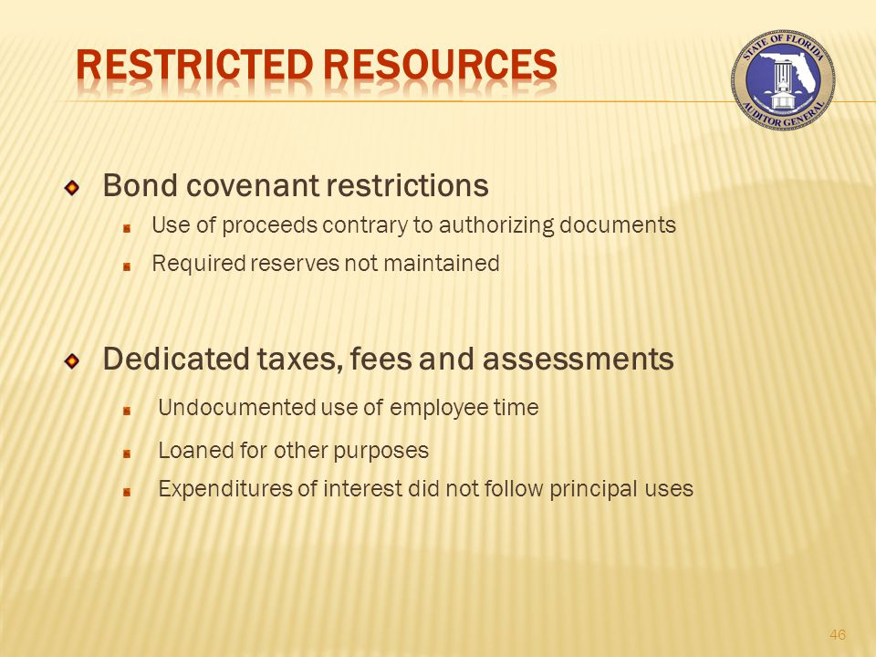 Bond covenant restrictions Use of proceeds contrary to authorizing documents Required reserves not maintained Dedicated taxes, fees and assessments Undocumented use of employee time Loaned for other purposes Expenditures of interest did not follow principal uses 46