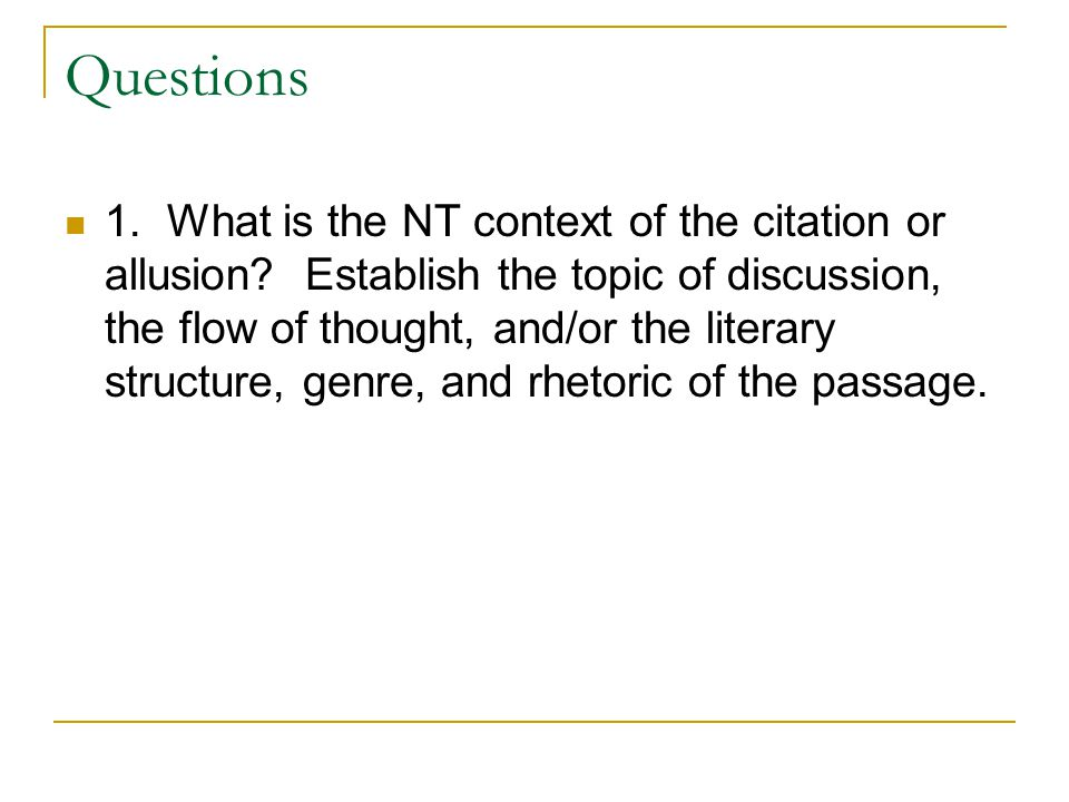 Questions 1. What is the NT context of the citation or allusion.