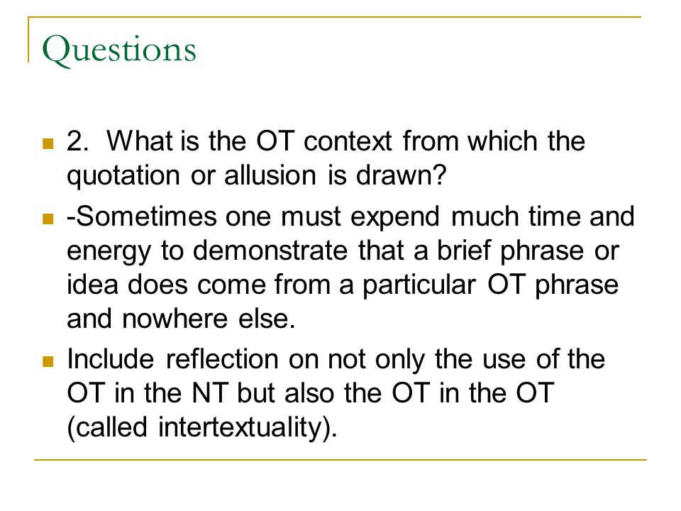 Questions 2. What is the OT context from which the quotation or allusion is drawn.