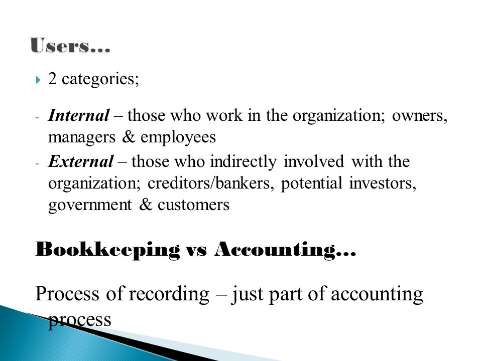  2 categories; - Internal – those who work in the organization; owners, managers & employees - External – those who indirectly involved with the orga