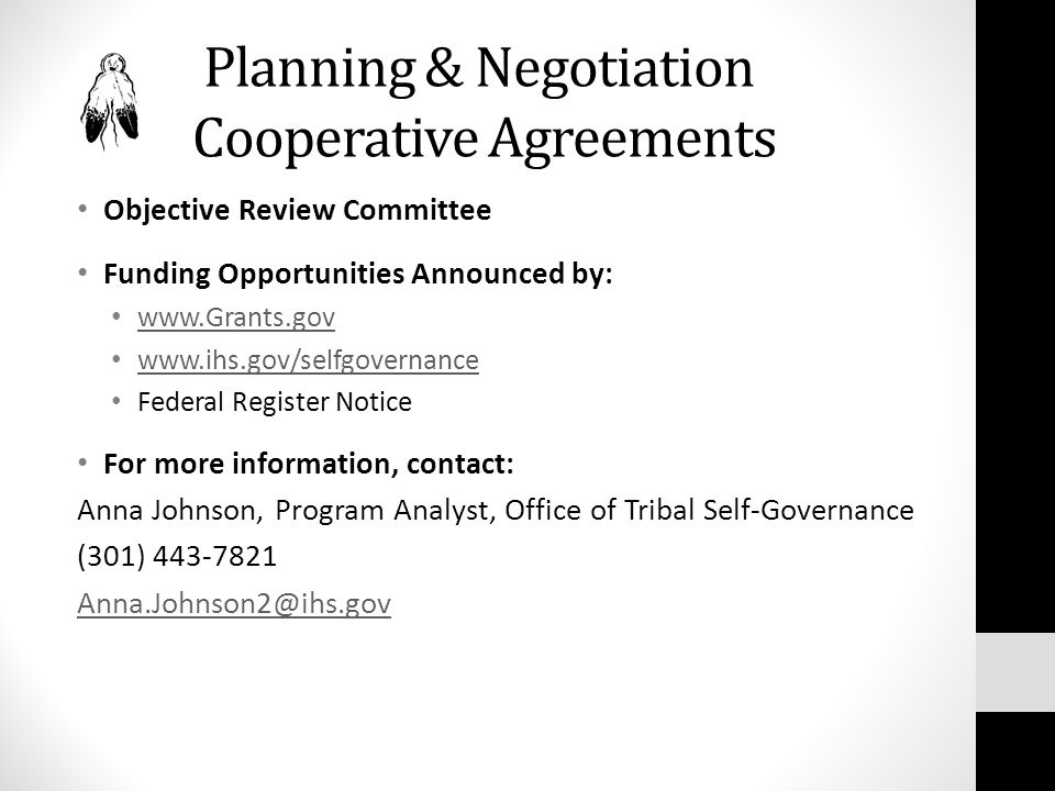 Planning & Negotiation Cooperative Agreements Objective Review Committee Funding Opportunities Announced by: www.Grants.gov www.ihs.gov/selfgovernance