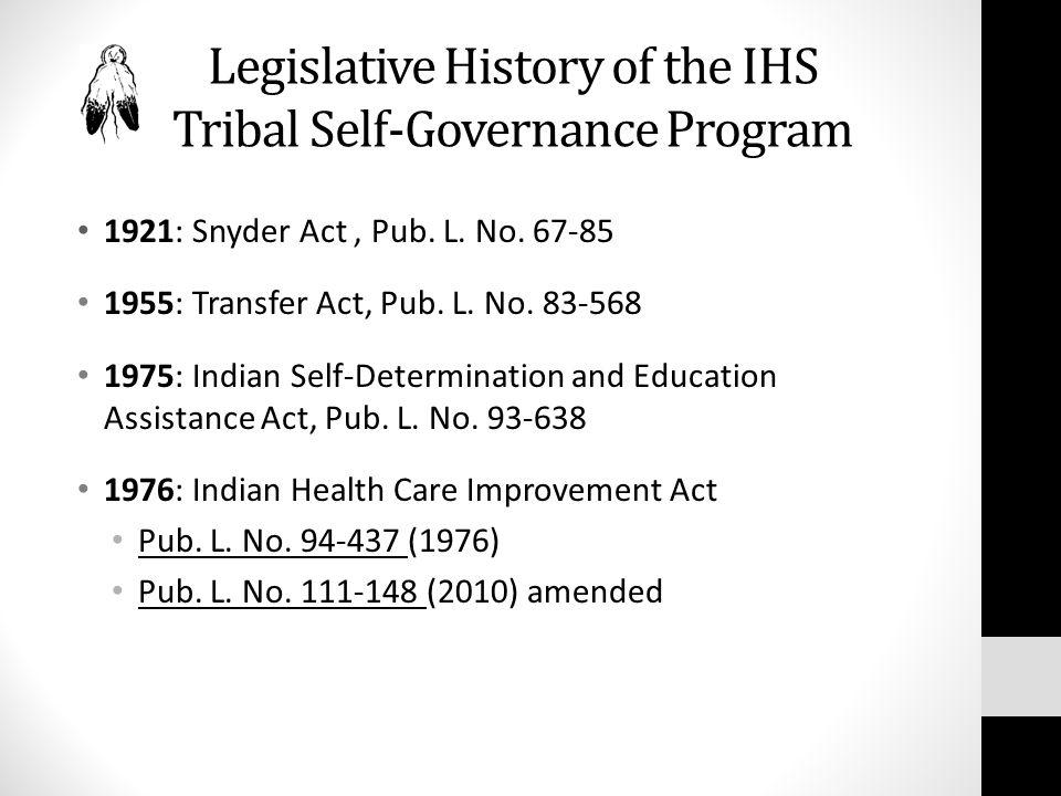 Legislative History of the IHS Tribal Self-Governance Program 1921: Snyder Act, Pub.