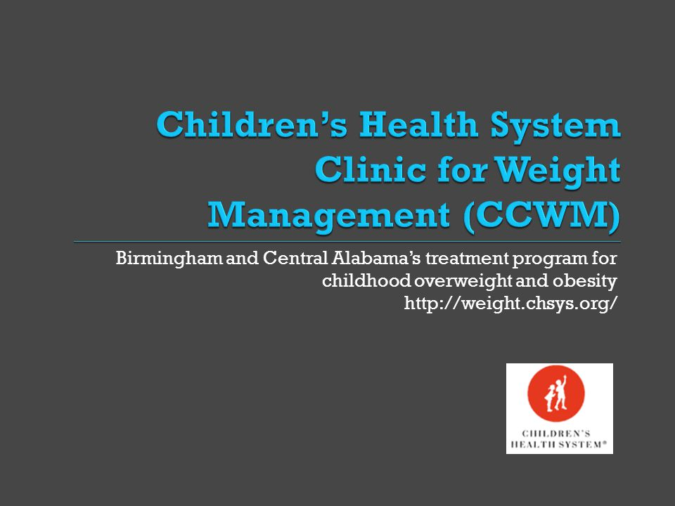 Birmingham and Central Alabama's treatment program for childhood overweight and obesity http://weight.chsys.org/