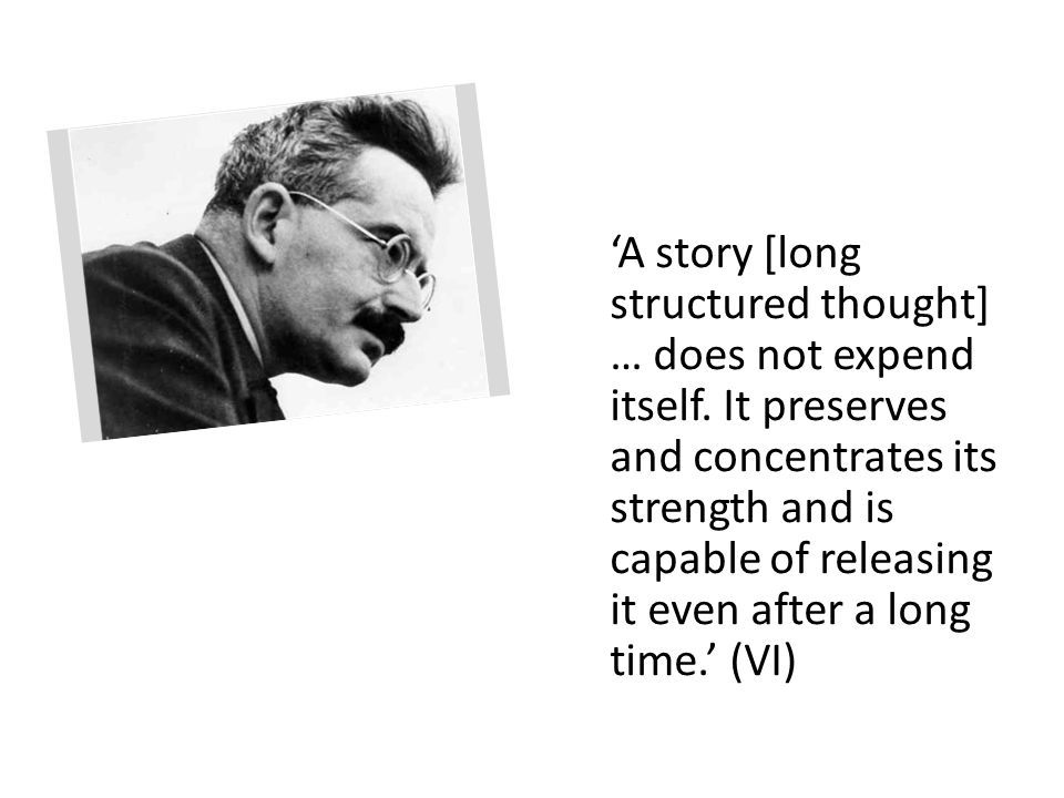 'A story [long structured thought] … does not expend itself.