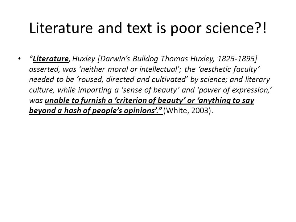 Literature and text is poor science .