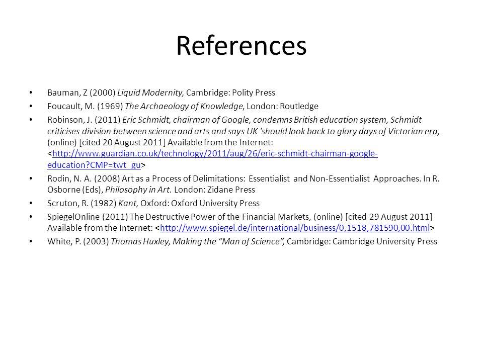 References Bauman, Z (2000) Liquid Modernity, Cambridge: Polity Press Foucault, M.