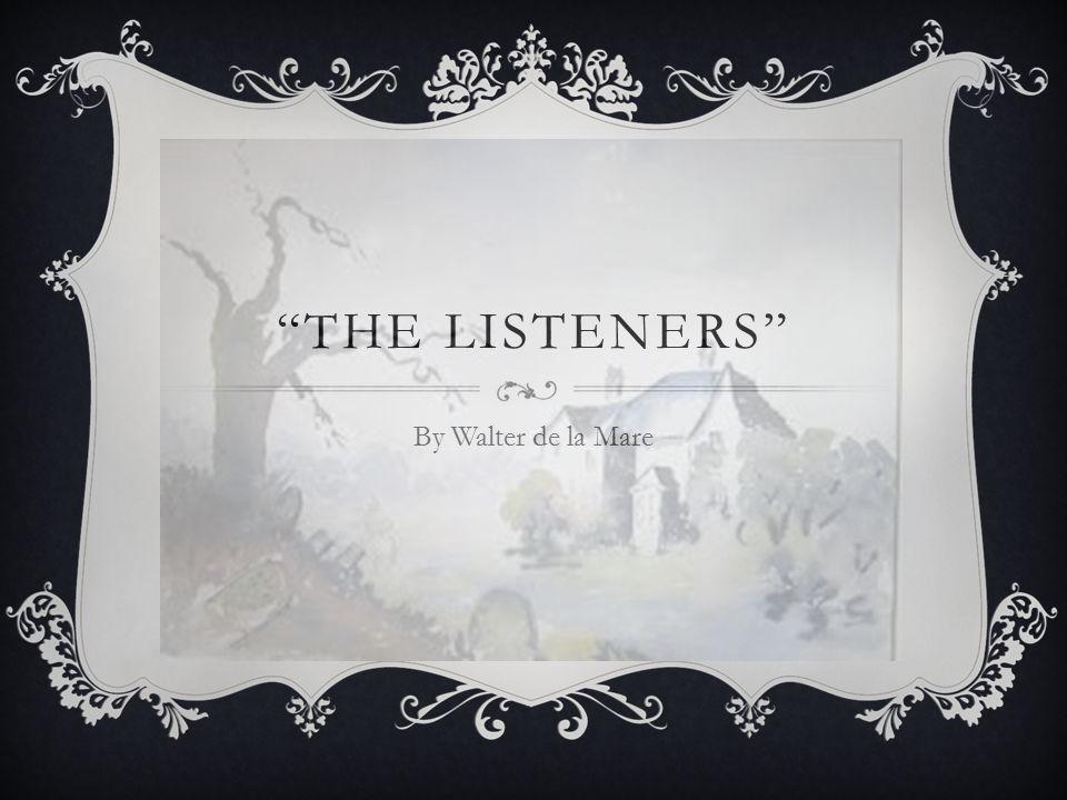 THE LISTENERS By Walter de la Mare