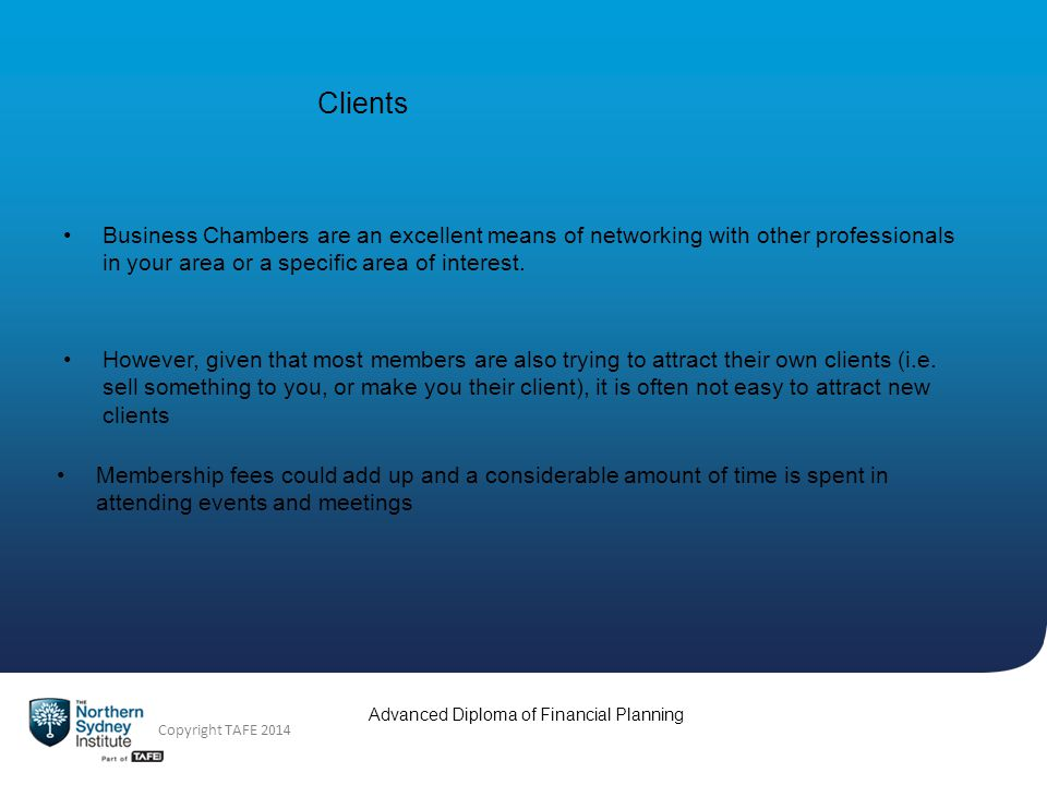 Copyright TAFE 2014 Advanced Diploma of Financial Planning Clients The Ideal Client.