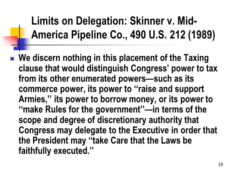 Limits on Delegation: Skinner v. Mid- America Pipeline Co., 490 U.S.