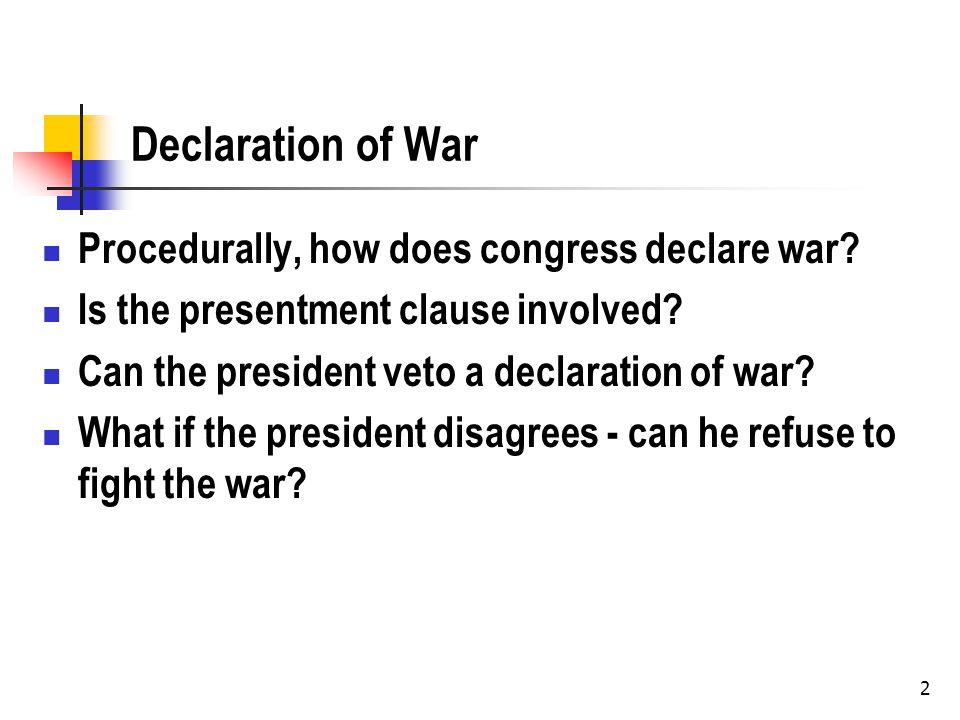 2 Declaration of War Procedurally, how does congress declare war.